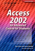 Access 2002 an Advanced Course for Students