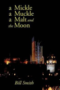 A Mickle, a Muckle, a Malt and the Moon