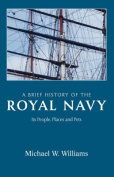 A Brief History of the Royal Navy
