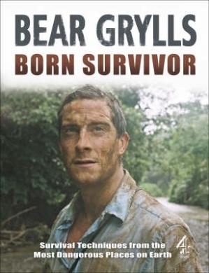 """Born Survivor"": Bear Grylls"