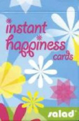 Instant Happiness Cards
