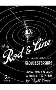 Rod & Line in and Around Gloucestershire - How, When and Where to Fish