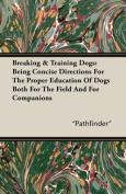 Breaking & Training Dogs