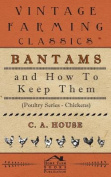 Bantams and How To Keep Them