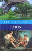 Blue Guide Paris (Blue Guides)