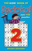 The Kids' Book of Sudoku 2