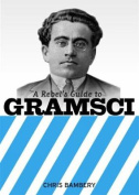 A Rebels Guide To Gramsci