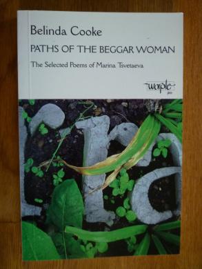 Paths of the Beggar Woman: The Selected Poems of Marina Tsvetaeva