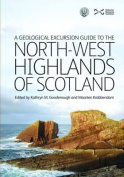 A Geological Excursion Guide to the North-West Highlands of Scotland