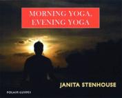 Morning Yoga, Evening Yoga