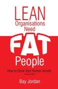 Lean Organisations Need FAT People
