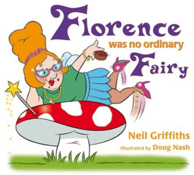 Florence Was No Ordinary Fairy: Read How This Fairy with Attitude Overcomes Her Fears and Ga