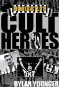 Newcastle's Cult Heroes