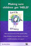 Making Sure Children Get 'HELD'