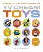 TV Cream Toys