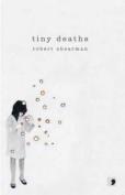 Tiny Deaths