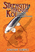 STRENGTH THROUGH KOI - They Saved Hitler's Koi and Other Stories