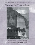 Account of an Embassy to the Court of the Teshoo Lama in Tibet