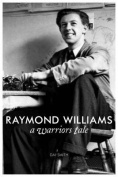 The Warrior's Tale - Raymond Williams' Biography