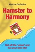 Hamster to Harmony