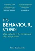 It's Behaviour, Stupid!