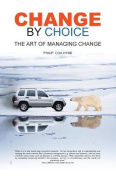 Change by Choice - The Art of Managing Change