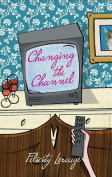 Changing the Channel