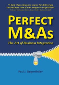 Perfect M&as - The Art of Business Integration