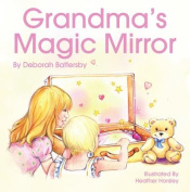 The Magic Mirror And The Grandma Message