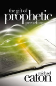 The Gift of Prophetic Preaching