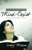 How to Have the Mind of Christ