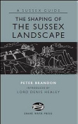 The Shaping of the Sussex Landscape