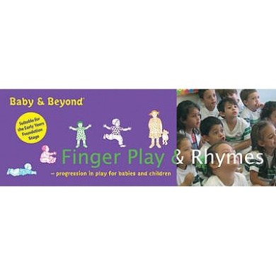 Finger Play and Nursery Rhymes: Progression in Play for Babies and Children (Baby and Beyond)