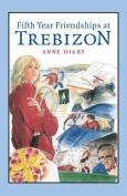 Fifth Year Friendships at Trebizon