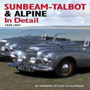 Sunbeam-Talbot and Alpine in Detail, 1938-1957