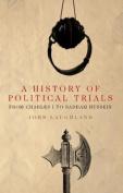 A History of Political Trials