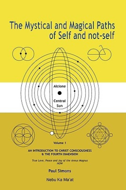 The Mystical and Magical Paths of Self and Not-self: An Introduction to Christ Consciousness and the Fourth Dimension (MMSN)