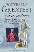 Football's Greatest Characters