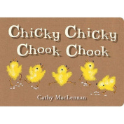 Chicky Chicky Chook Chook [Board book]