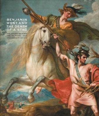 Benjamin West and the Death of the Stag: The Story Behind the Painting and Its Conservation