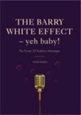 The Barry White Effect - Yeh Baby!: The Power of Auditory Messages (Romancing the Customer)