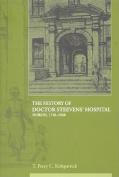 The History of Dr Steevens' Hospital, Dublin 1720-1920