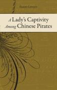 A Lady's Captivity Among Chinese Pirates