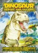 Dinosaur Heroes and Villains