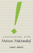 Conversations with Mohsen Makhmalbaf