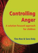 Controlling Anger - A Solution Focused Approach for Children