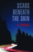 Scars Beneath the Skin