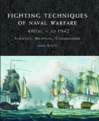 Fighting Techniques of Naval Warfare 1190BC-Present