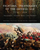 Fighting Techniques of the Imperial Age, 1776-1914