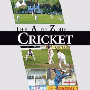 The A-Z of Cricket